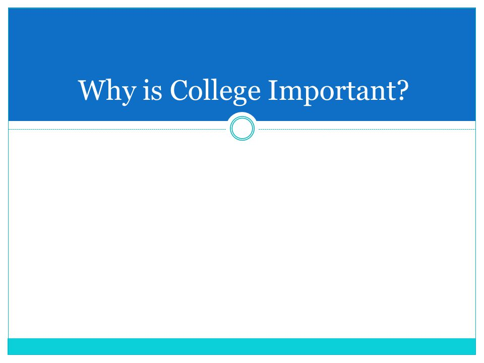 Why is College Important
