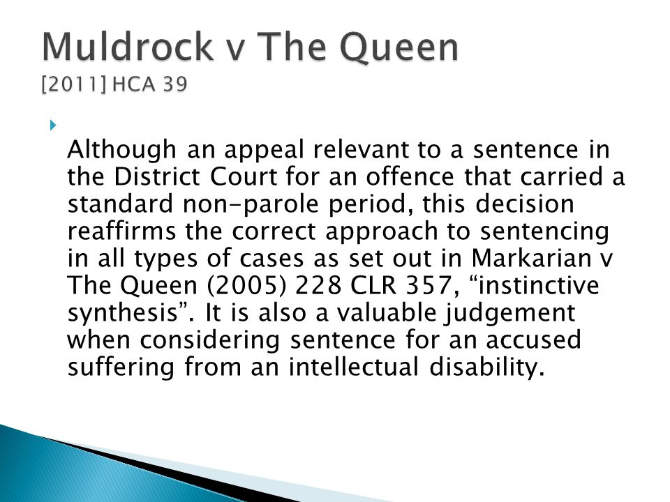  Although an appeal relevant to a sentence in the District Court for an offence that carried a standard non-parole period, this decision reaffirms the correct approach to sentencing in all types of cases as set out in Markarian v The Queen (2005) 228 CLR 357, instinctive synthesis .