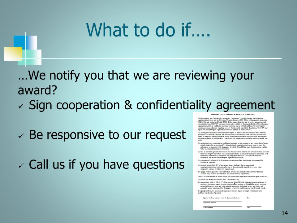 What to do if…. …We notify you that we are reviewing your award? Sign cooperation & confidentiality agreement Be responsive to our request Call us if