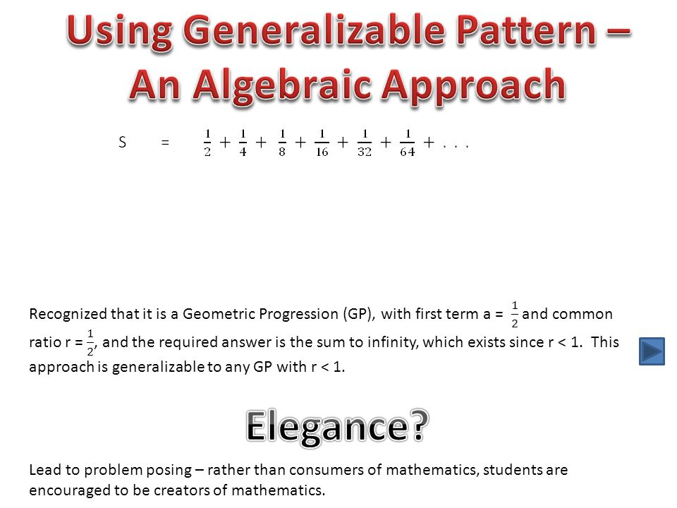 Lead to problem posing – rather than consumers of mathematics, students are encouraged to be creators of mathematics.