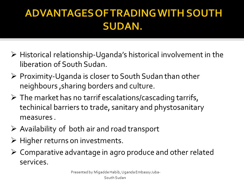 Presented by Uganda Consulate Juba- Southern Sudan  Historical relationship-Uganda's historical involvement in the liberation of South Sudan.