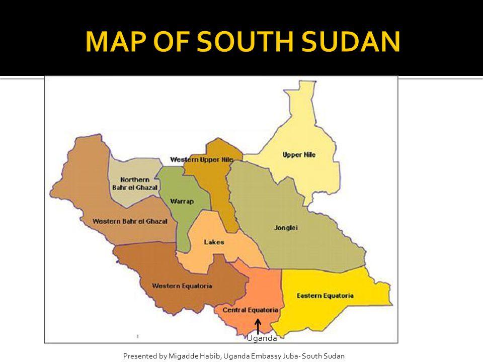 Presented by Migadde Habib, Uganda Embassy Juba- South Sudan Uganda
