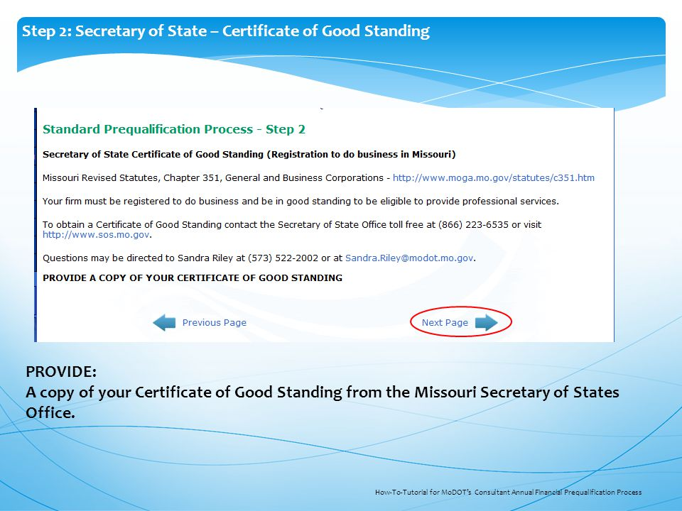 How-To-Tutorial for MoDOT's Consultant Annual Financial Prequalification Process Step 2: Secretary of State – Certificate of Good Standing PROVIDE: A