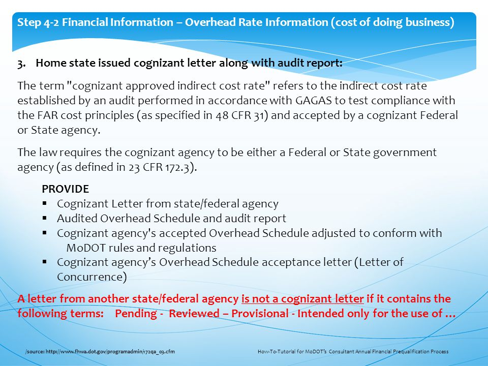 3.Home state issued cognizant letter along with audit report: The term cognizant approved indirect cost rate refers to the indirect cost rate established by an audit performed in accordance with GAGAS to test compliance with the FAR cost principles (as specified in 48 CFR 31) and accepted by a cognizant Federal or State agency.