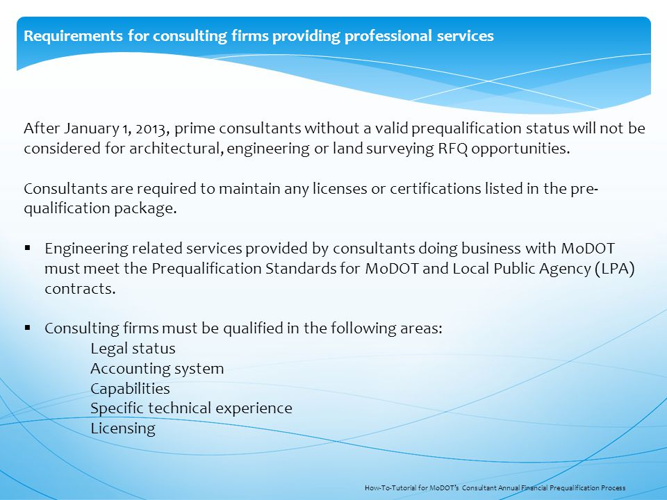 After January 1, 2013, prime consultants without a valid prequalification status will not be considered for architectural, engineering or land surveyi