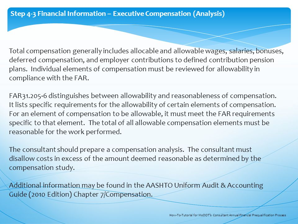 Step 4-3 Financial Information – Executive Compensation (Analysis) Total compensation generally includes allocable and allowable wages, salaries, bonu