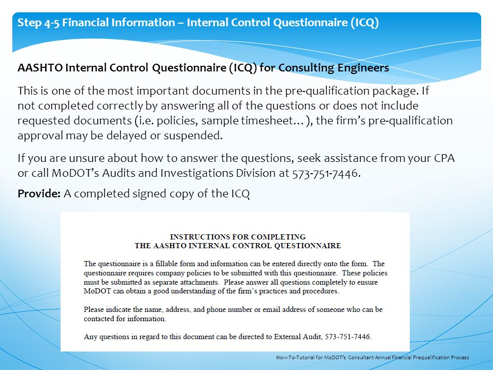 AASHTO Internal Control Questionnaire (ICQ) for Consulting Engineers This is one of the most important documents in the pre-qualification package.