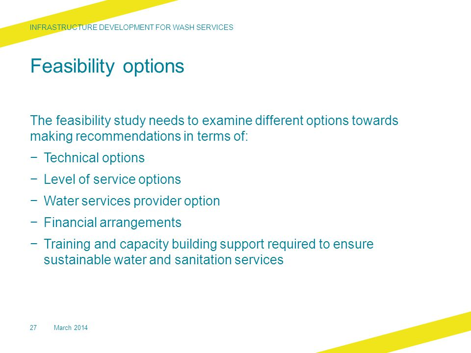 Feasibility options The feasibility study needs to examine different options towards making recommendations in terms of: − Technical options − Level o