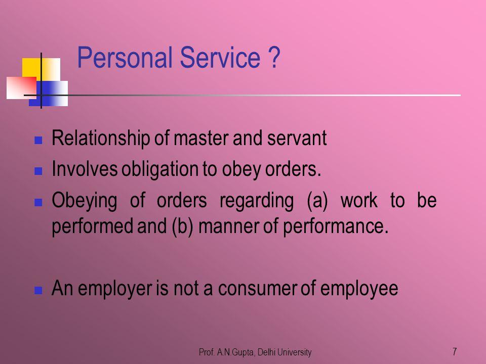 Prof.A.N.Gupta, Delhi University7 Personal Service .