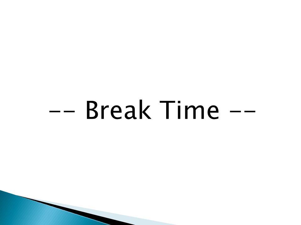 -- Break Time --