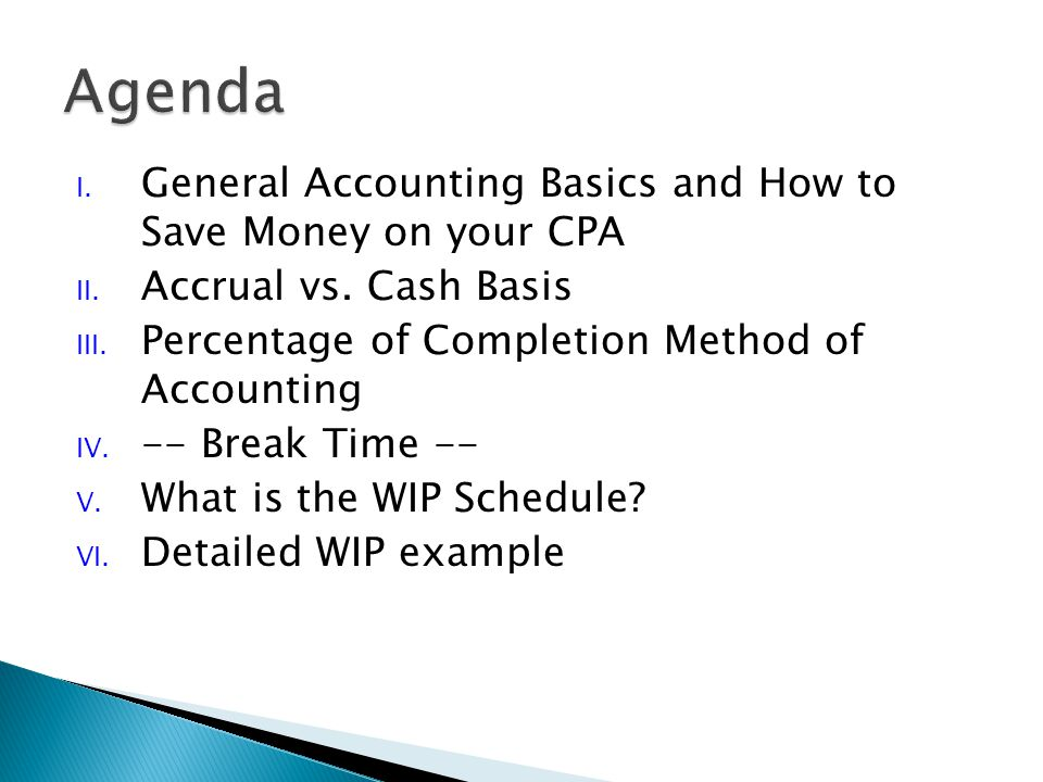 I. General Accounting Basics and How to Save Money on your CPA II.