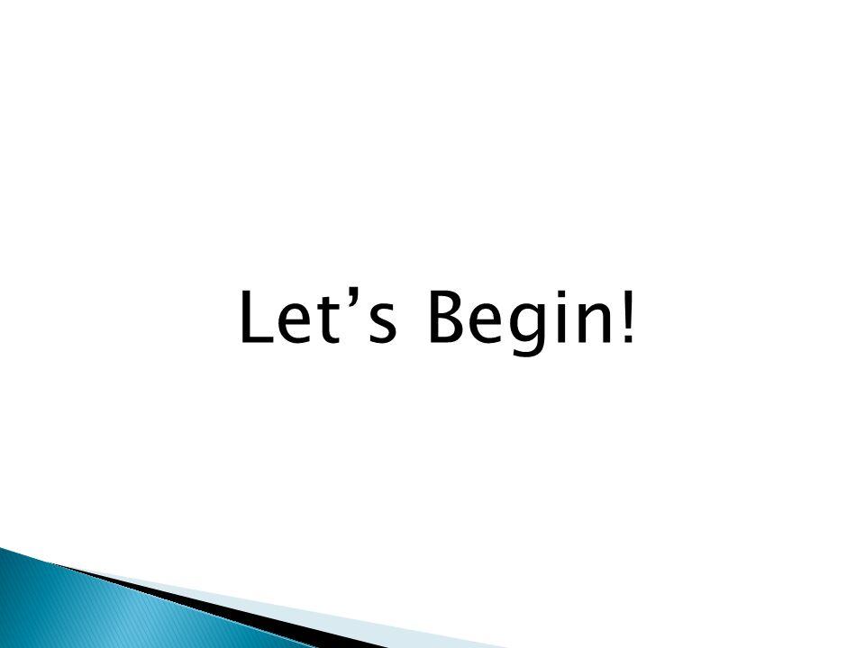 Let's Begin!
