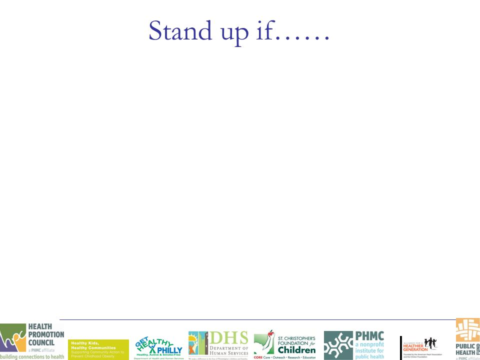 Stand up if……
