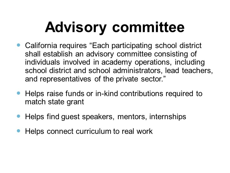 "Advisory committee California requires ""Each participating school district shall establish an advisory committee consisting of individuals involved in"