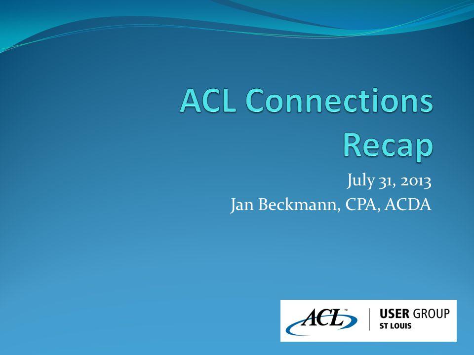 July 31, 2013 Jan Beckmann, CPA, ACDA