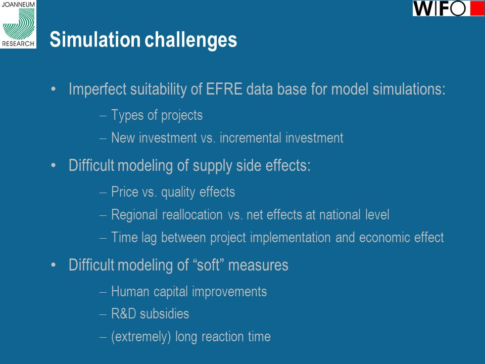 Simulation challenges Imperfect suitability of EFRE data base for model simulations:  Types of projects  New investment vs.