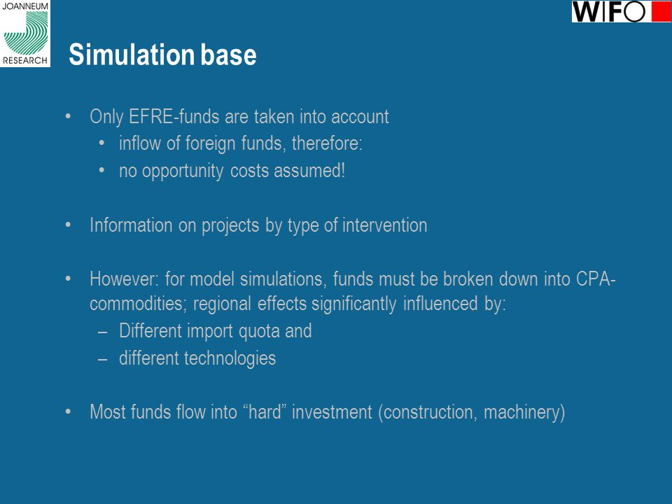 Simulation base Only EFRE-funds are taken into account inflow of foreign funds, therefore: no opportunity costs assumed.