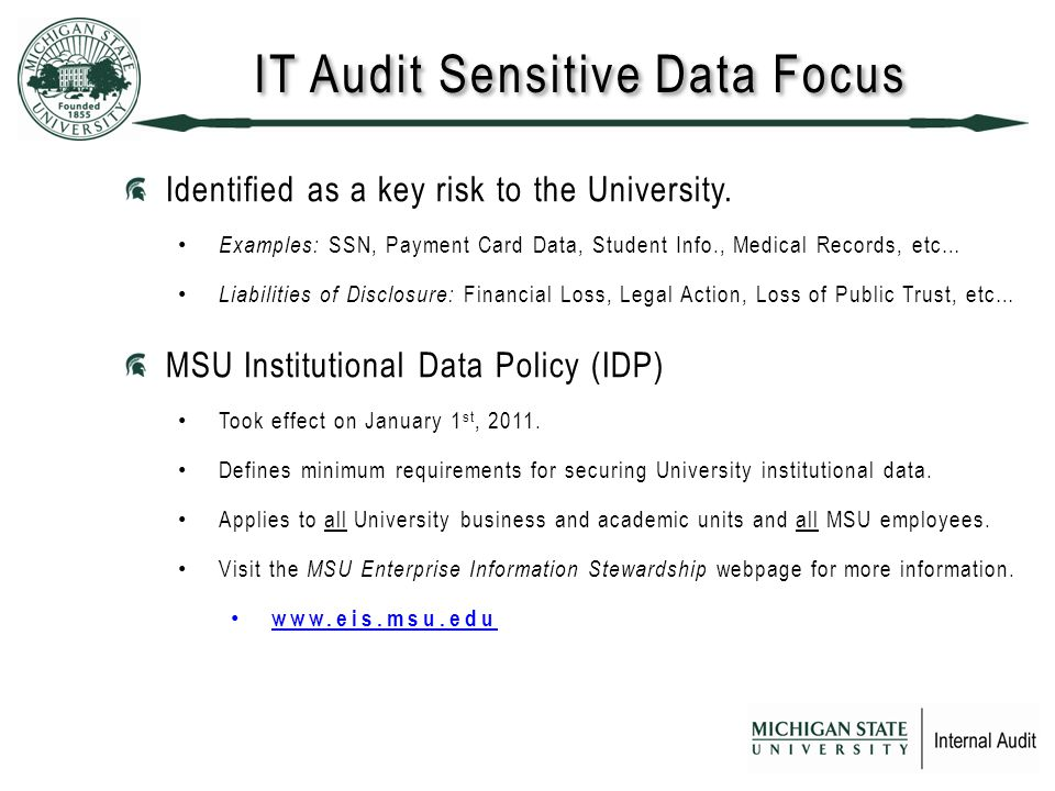 IT Audit Sensitive Data Focus Identified as a key risk to the University.