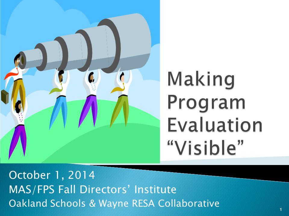 October 1, 2014 MAS/FPS Fall Directors' Institute Oakland Schools & Wayne RESA Collaborative 1
