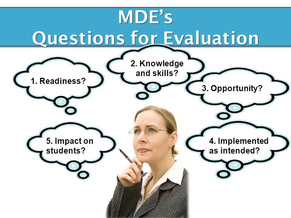 MDE's Questions for Evaluation 5. Impact on students.