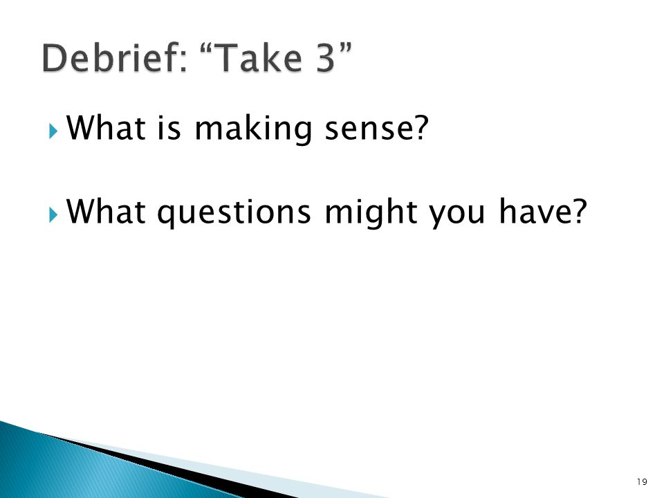  What is making sense  What questions might you have 19