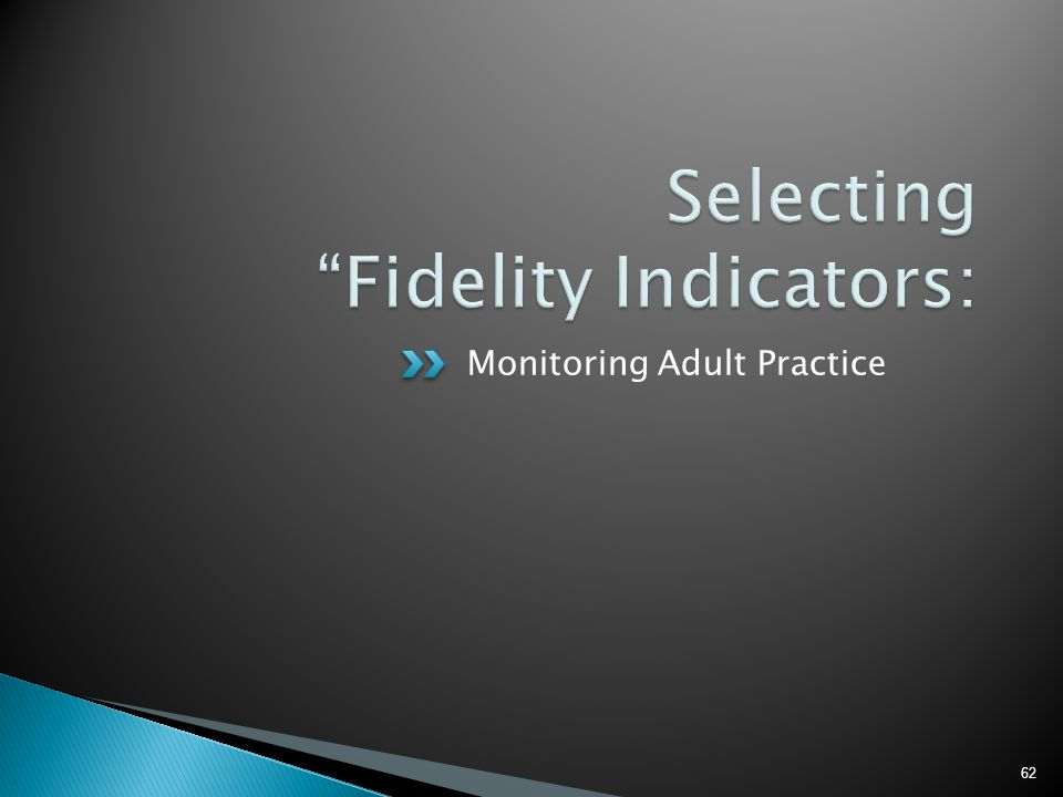 Monitoring Adult Practice 62