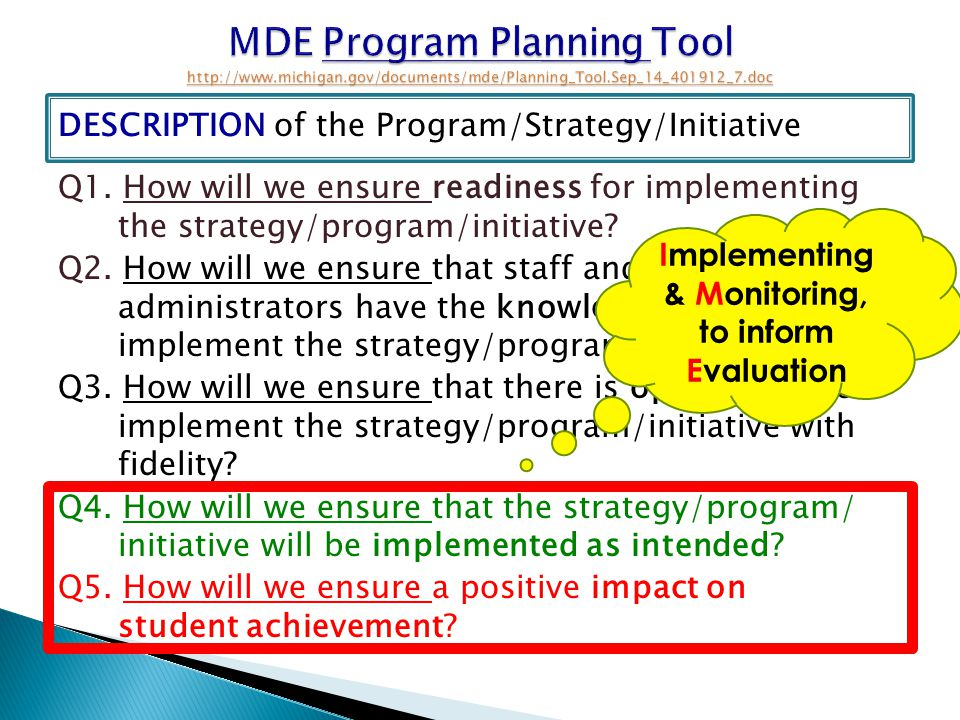 MDE Program Planning Tool http://www.michigan.gov/documents/mde/Planning_Tool.Sep_14_401912_7.doc http://www.michigan.gov/documents/mde/Planning_Tool.Sep_14_401912_7.doc DESCRIPTION of the Program/Strategy/Initiative Q1.