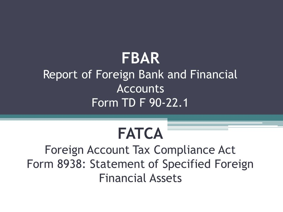 Exceptions to Reporting:  A financial account that is maintained by a U.S.