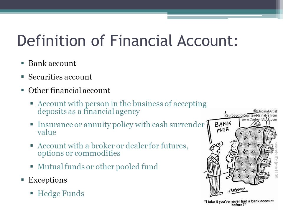  Bank account  Securities account  Other financial account  Account with person in the business of accepting deposits as a financial agency  Insu