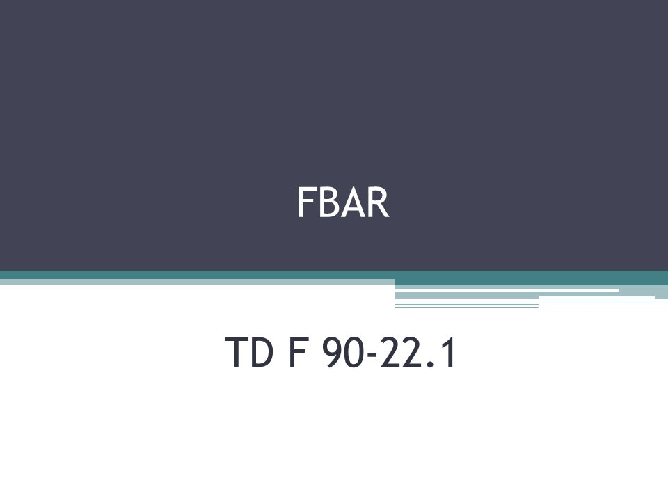 General Information:  FBAR is filed separately with the Department of the Treasury and not filed with the individuals tax return  IRS and FinCEN (The Financial Crimes Enforcement of the U.S.