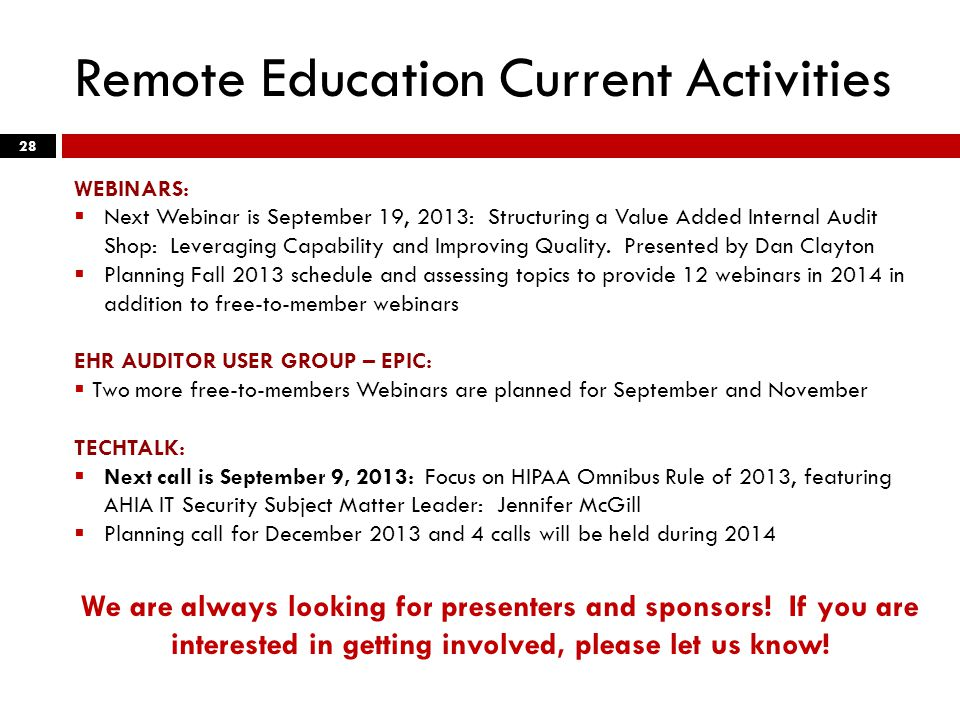 Remote Education Current Activities 28 WEBINARS:  Next Webinar is September 19, 2013: Structuring a Value Added Internal Audit Shop: Leveraging Capability and Improving Quality.