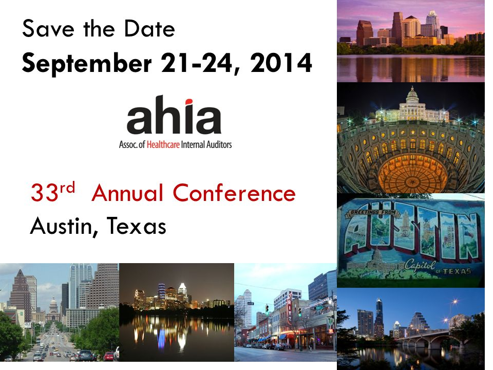 39 Save the Date September 21-24, 2014 33 rd Annual Conference Austin, Texas