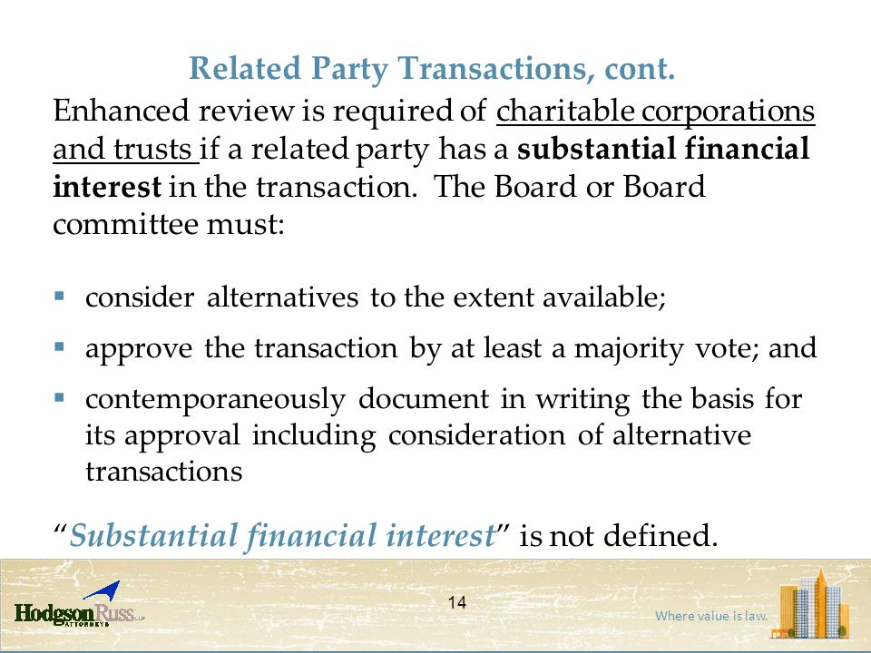 Where value is law. Enhanced review is required of charitable corporations and trusts if a related party has a substantial financial interest in the t
