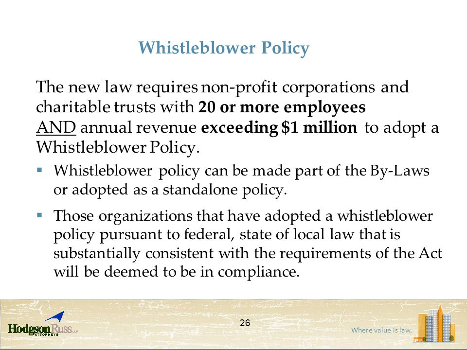Where value is law. Whistleblower Policy The new law requires non-profit corporations and charitable trusts with 20 or more employees AND annual reven