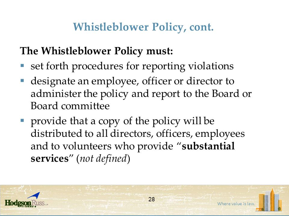 Where value is law. The Whistleblower Policy must:  set forth procedures for reporting violations  designate an employee, officer or director to adm