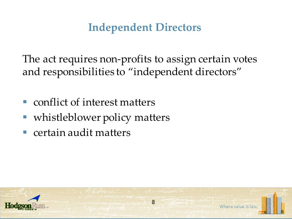 "Where value is law. Independent Directors The act requires non-profits to assign certain votes and responsibilities to ""independent directors""  confl"