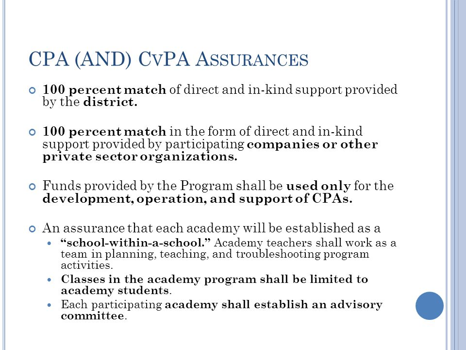 CPA (AND) C V PA A SSURANCES 100 percent match of direct and in-kind support provided by the district.