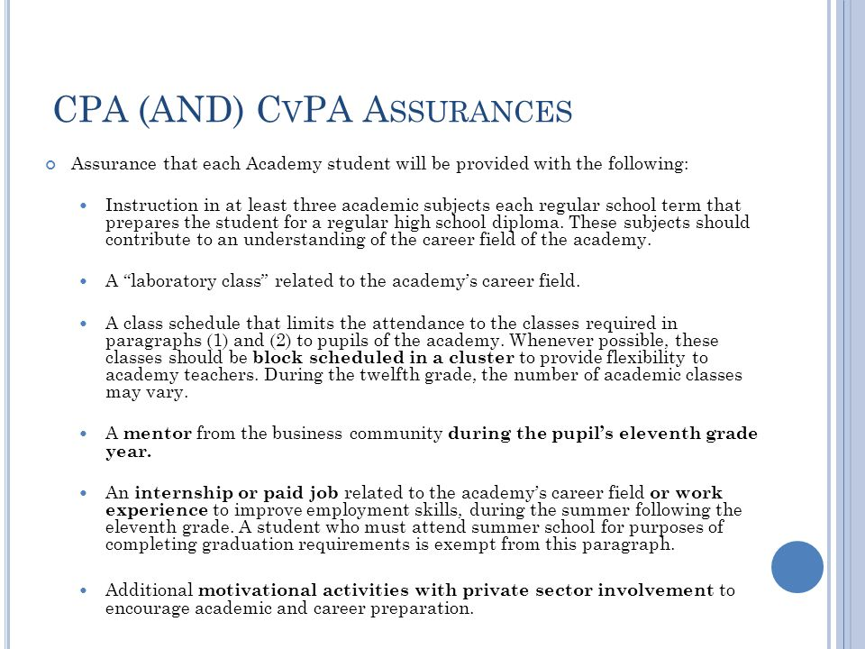 CPA (AND) C V PA A SSURANCES Assurance that each Academy student will be provided with the following: Instruction in at least three academic subjects each regular school term that prepares the student for a regular high school diploma.
