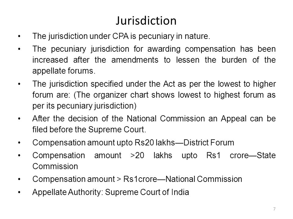 Jurisdiction The jurisdiction under CPA is pecuniary in nature.