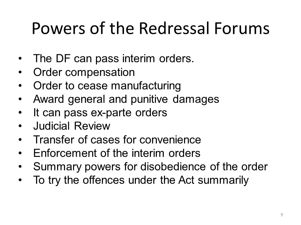 Powers of the Redressal Forums The DF can pass interim orders.