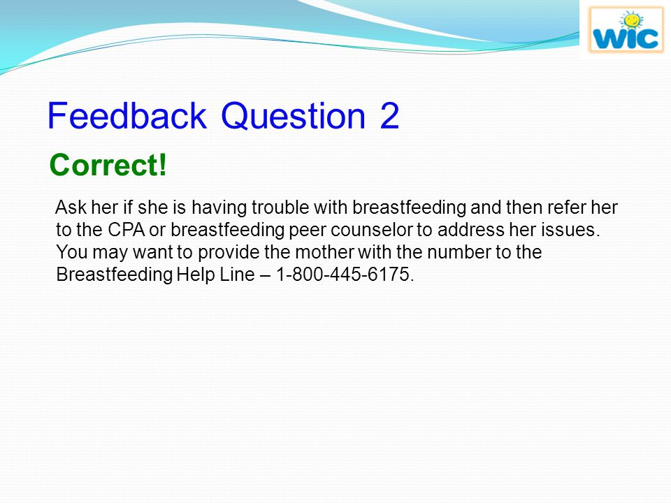 """Review Question 2 If a WIC mom says, """"I need to change my baby's food prescription to get formula because I am going to quit breastfeeding,"""" how would"""