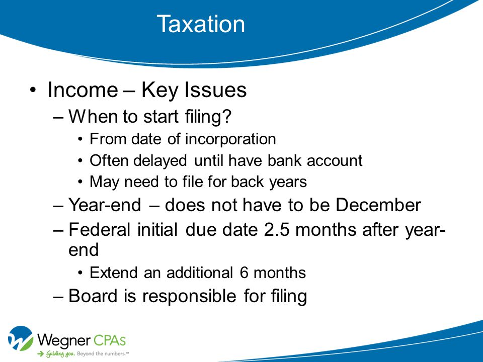 Taxation Income – Key Issues –When to start filing.