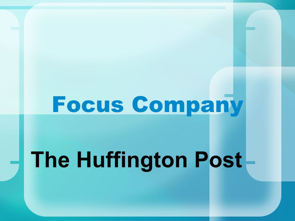 The Huffington Post Focus Company