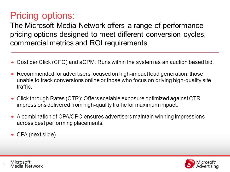 5 Cost per Click (CPC) and aCPM: Runs within the system as an auction based bid.