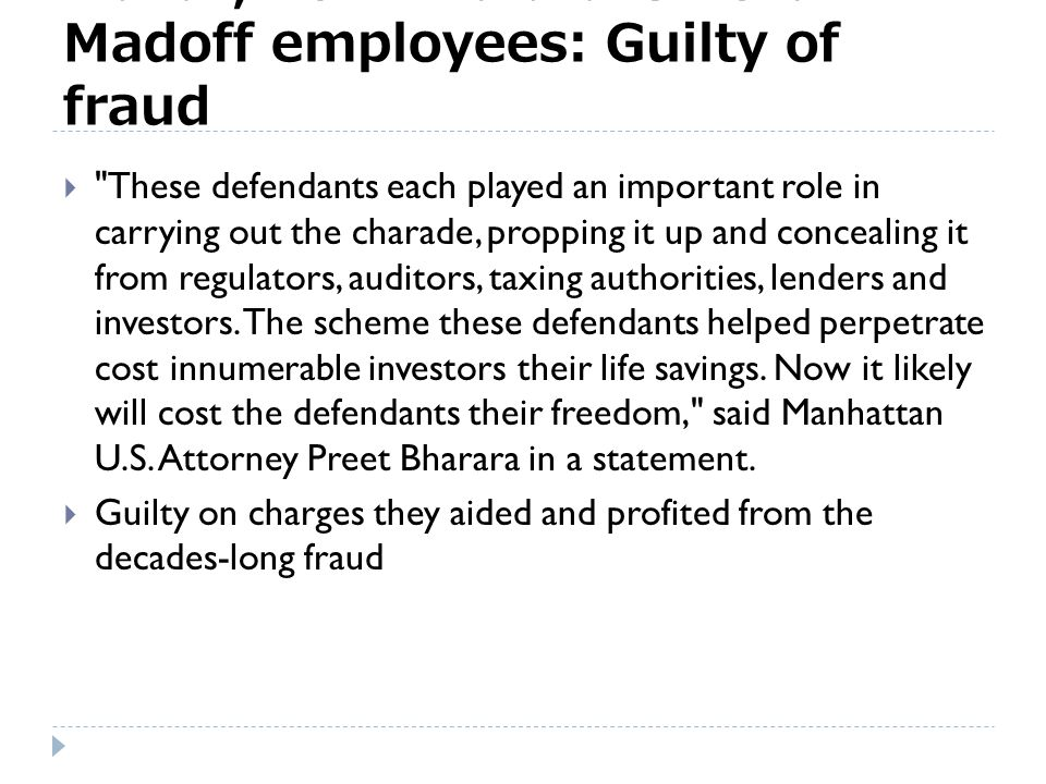Remember Madoff  Madoff is serving a 150-year prison sentence after pleading guilty in 2009  $65 billion Ponzi scheme