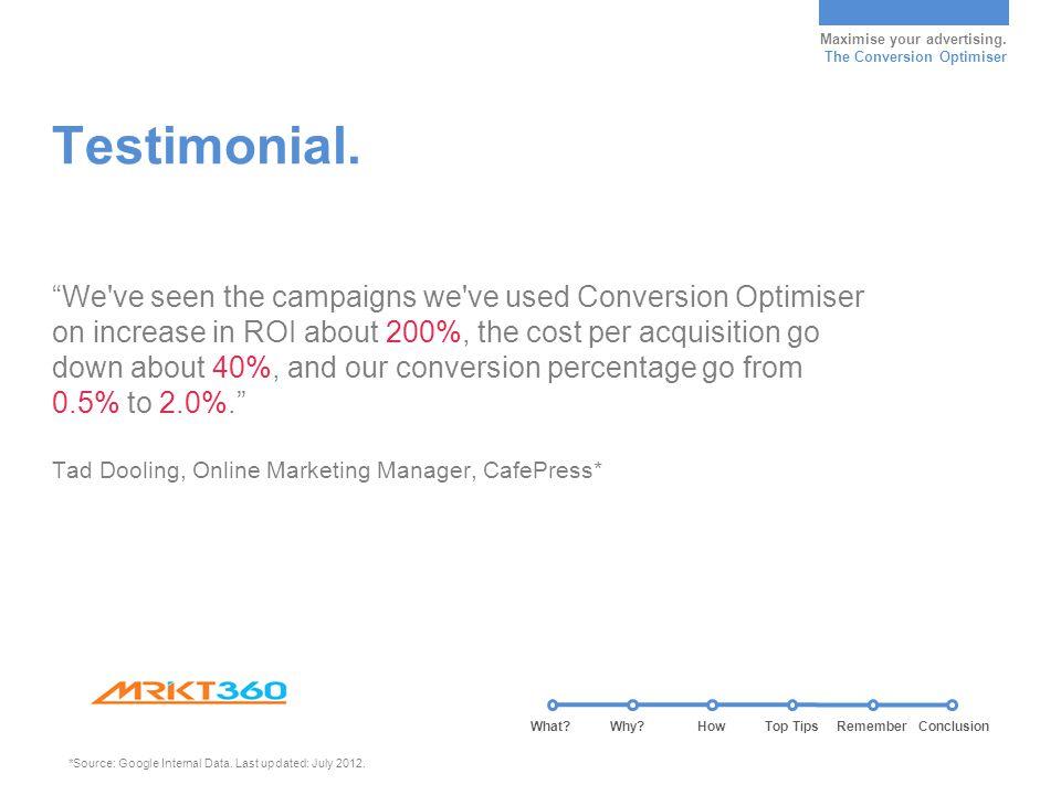Maximise your advertising. The Conversion Optimiser Testimonial.