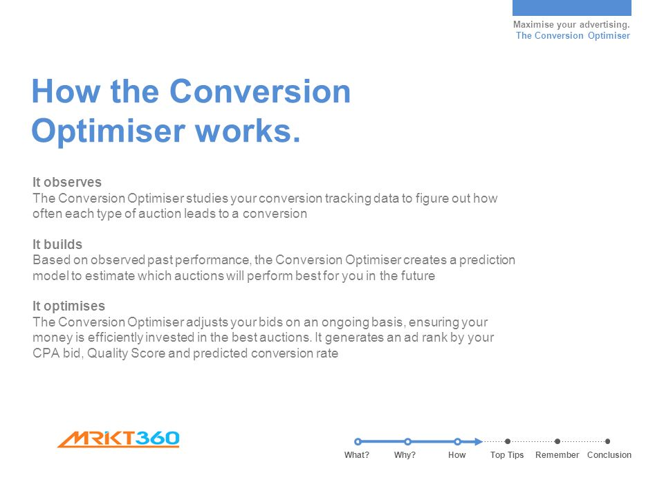 Maximise your advertising. The Conversion Optimiser How the Conversion Optimiser works.
