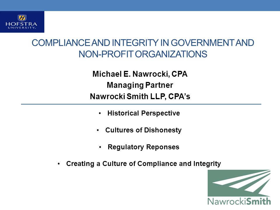 COMPLIANCE AND INTEGRITY IN GOVERNMENT AND NON-PROFIT ORGANIZATIONS Michael E.