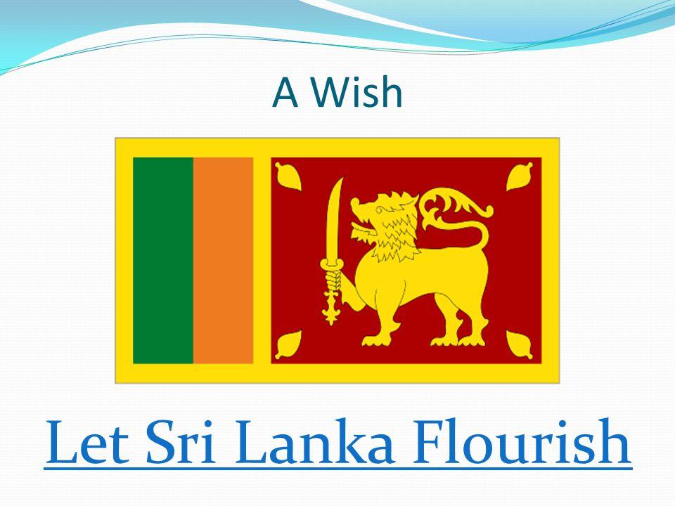 A Wish Let Sri Lanka Flourish