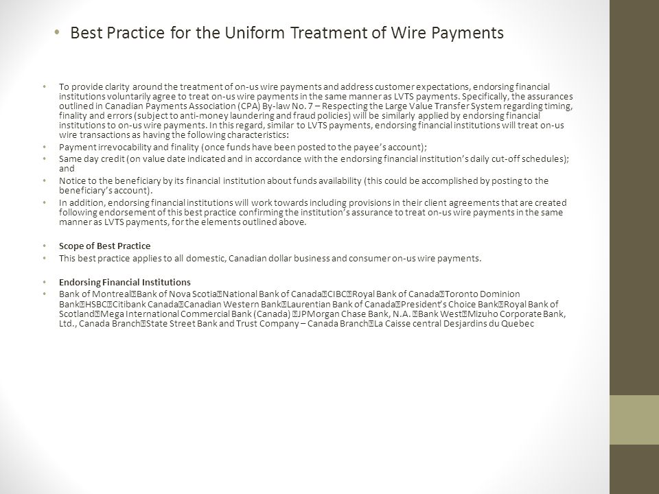 To provide clarity around the treatment of on-us wire payments and address customer expectations, endorsing financial institutions voluntarily agree to treat on-us wire payments in the same manner as LVTS payments.